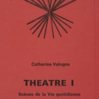 Théâtre 1 : Petites scènes de la vie quotidienne / Catherine Valogne