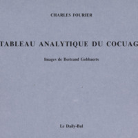 Tableau analytique du cocuage / Charles Fourier - Images de Bertrand Gobbaerts