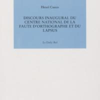 Discours inaugural du centre national de la faute d'orthographe et du lapsus / Henri Cueco
