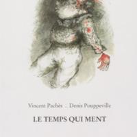 Le temps qui ment / Vincent Pachès - Denis Pouppeville - Préfaces de Françoise Coblence et André François