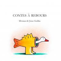 Contes à rebours / André Balthazar et Josse Goffin