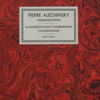 Communication : 16 manifestations d'hypertrophie calligraphique / Pierre Alechinsky