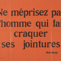 Ne méprisez pas l'homme qui fait craquer ses jointures / Pol Bury