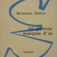 20 poèmes masqués d'os / Madeleine Biefnot
