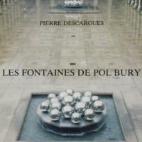 Les fontaines de Pol Bury / Pierre Descargues