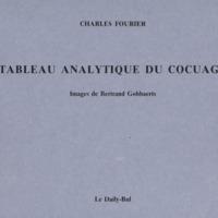 Tableau analytique du cocuage / Charles Fourier - Images de Bertrand Gobbaerts