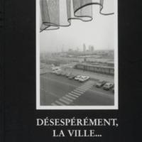 Désespérément, la ville... / Photos Philippe Gielen -Textes Joseph Orban