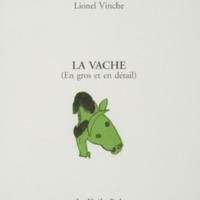 La vache (en gros et en détail) / André Balthazar - Lionel Vinche