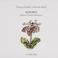 Repaires / Vincent Pachès - Antonio Segui - Préface d'André Balthazar
